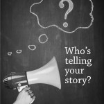 Who's Telling Your Story? bluefeet blog post by Lilli Cloud